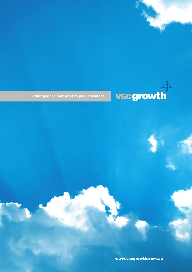 adding more potential to your business                                         www.vscgrowth.com.au