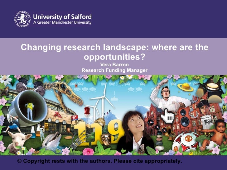 Changing research landscape: where are the opportunities? Vera Barron Research Funding Manager © Copyright rests with the ...