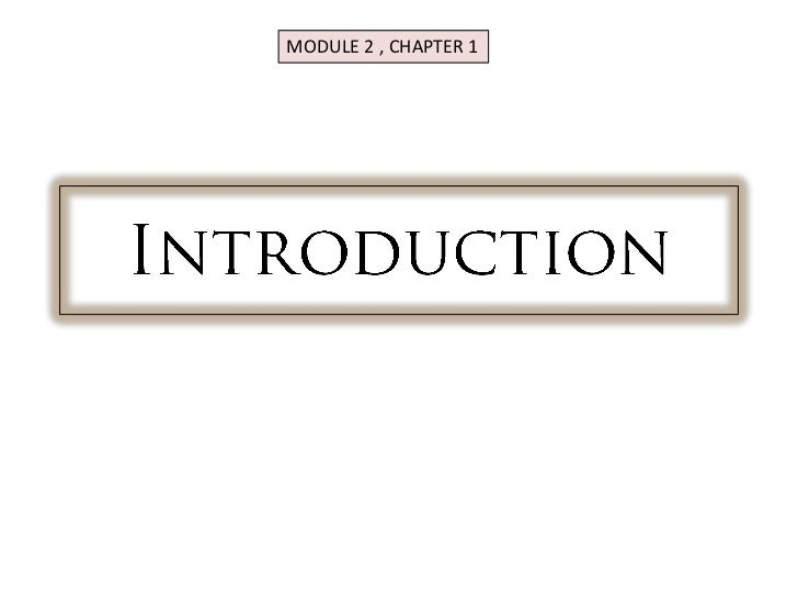 MODULE 2 , CHAPTER 1