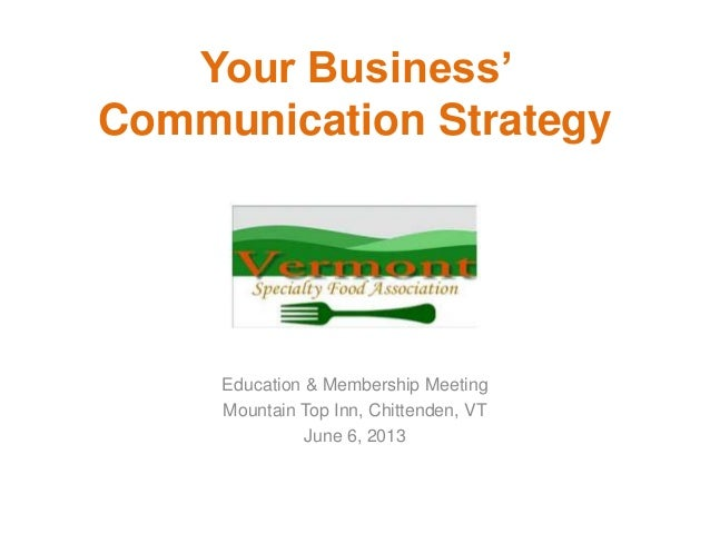 Vermont Specialty Food Association / Your Business' Communication Strategy