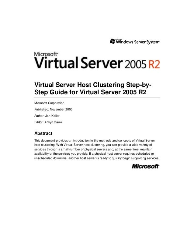 Virtual Server Host Clustering Step-by-Step Guide for Virtual Server 2005 R2Microsoft CorporationPublished: November 2005A...