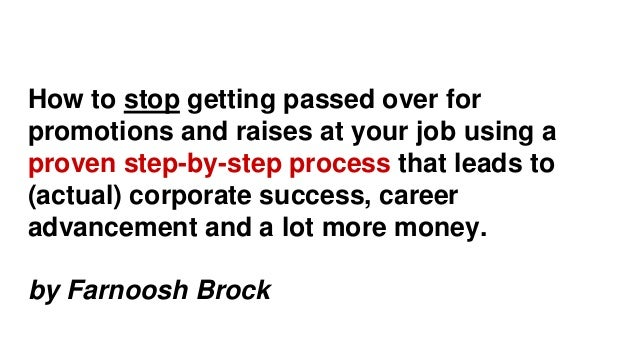 How to stop getting passed over for promotions and raises at your job using a proven step-by-step process that leads to (a...