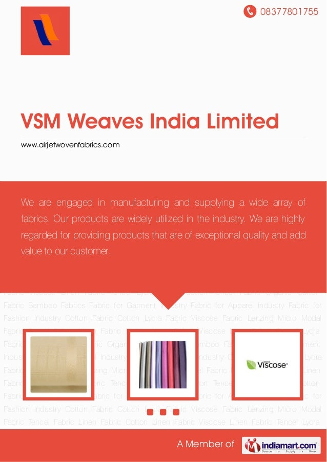 08377801755A Member ofVSM Weaves India Limitedwww.airjetwovenfabrics.comCotton Fabric Cotton Lycra Fabric Viscose Fabric L...