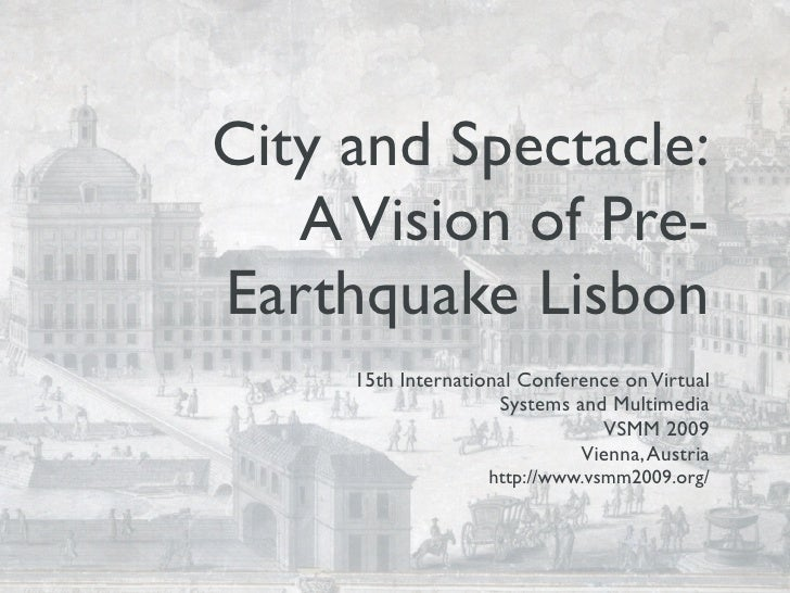 City and Spectacle:    A Vision of Pre- Earthquake Lisbon      15th International Conference on Virtual                   ...