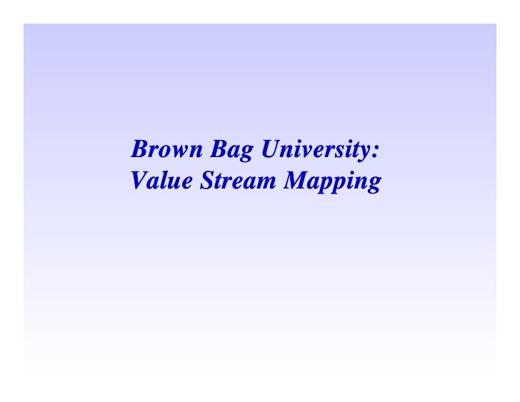 Brown Bag University: Value Stream Mapping