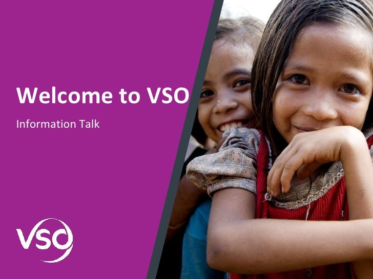 Welcome to VSO<br />Information Talk<br />