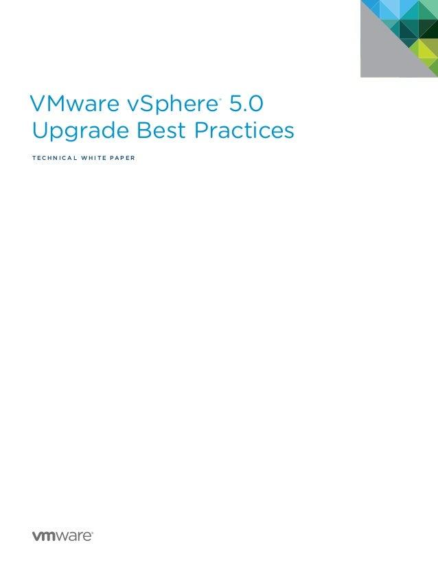 VMware vSphere® 5.0 Upgrade Best Practices T e c h n i c a l W HI T E P A P E R