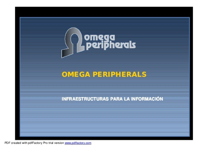 OMEGA PERIPHERALS                                          INFRAESTRUCTURAS PARA LA INFORMACIÓNPDF created with pdfFactory...
