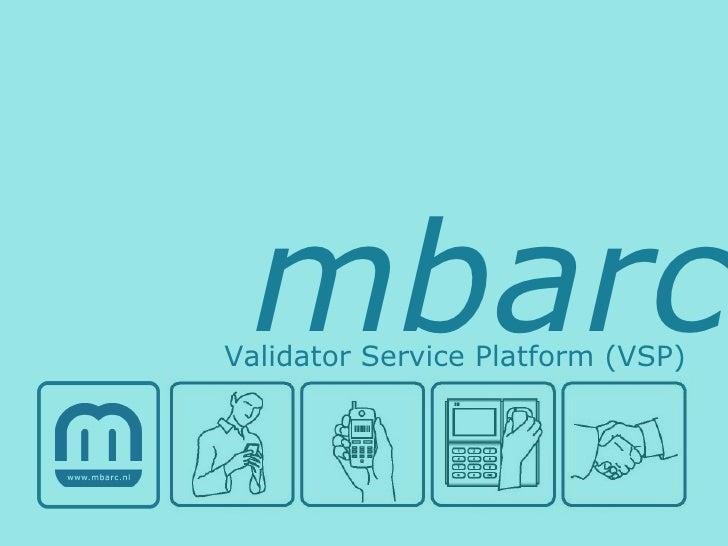 mbarc Validator Service Platform (VSP)