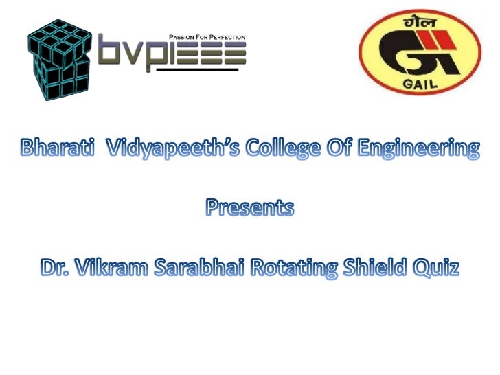 The Dr. Vikram Sarabhai Rotating Shield Quiz 2011 Finals (Round 2)