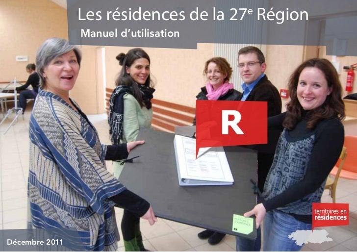 Les résidences de la 27e Région                Manuel d'utilisationDécembre 2011