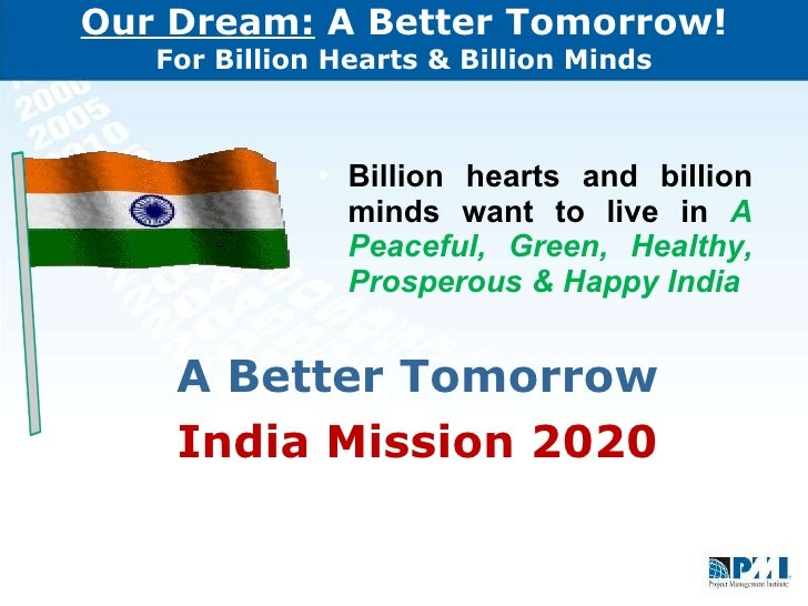 prosperous india essay India in 2030 today, the difficulties of the world are destitution, lack of education, drinking water, spotless and environmentally friendly power vitality, fair dissemination of assets, quality instruction with values for all, beating societal lopsided characteristics, curing ailments, quality medicinal services for all and great living conditions.