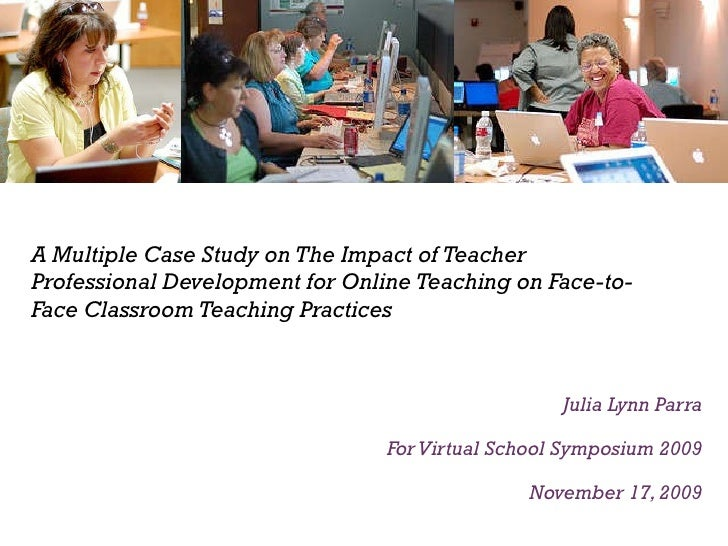 A Multiple Case Study on The Impact of Teacher Professional Development for Online Teaching on Face-to-Face Classroom Teac...