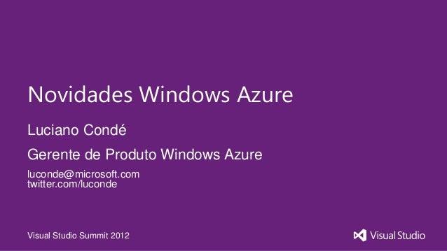 Visual Studio Summit 2012 - Novidades do Windows Azure