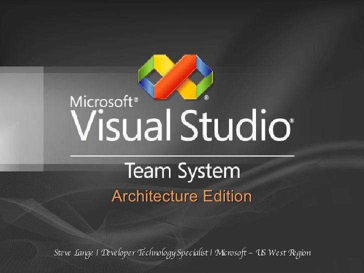 Steve Lange | Developer Technology Specialist | Microsoft – US West Region Architecture Edition