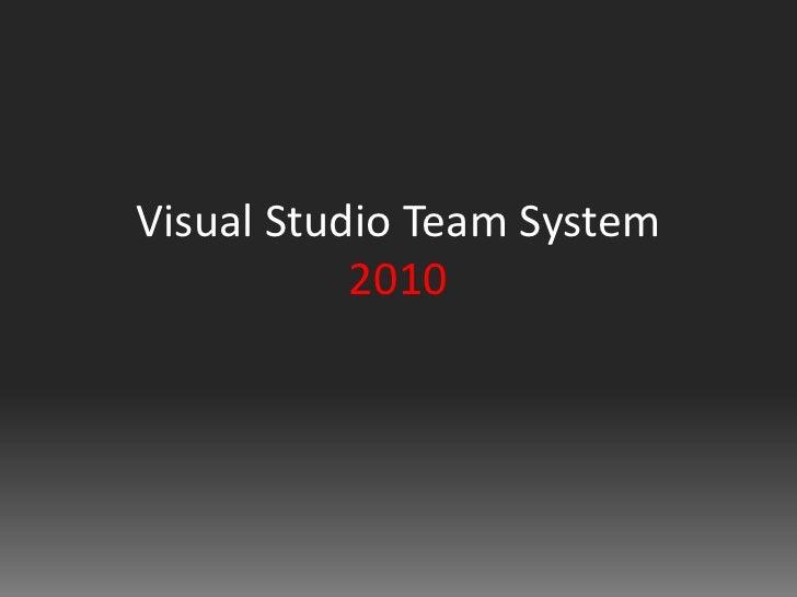 Visual Studio Team System 2010<br />