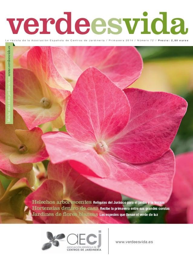 verdeesvida Mucho más sobre jardinería en www.verdeesvida.es  La revista de la Asociación Española de Centros de Jardinerí...