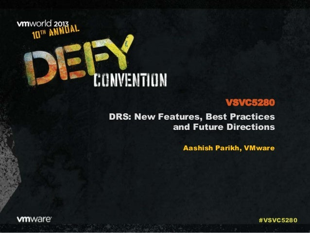 VMworld 2013: DRS: New Features, Best Practices and Future Directions