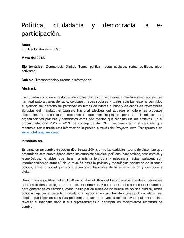 Política, ciudadanía y democracia la e- participación. Autor. Ing. Héctor Revelo H. Msc. Mayo del 2015. Eje temático: Demo...