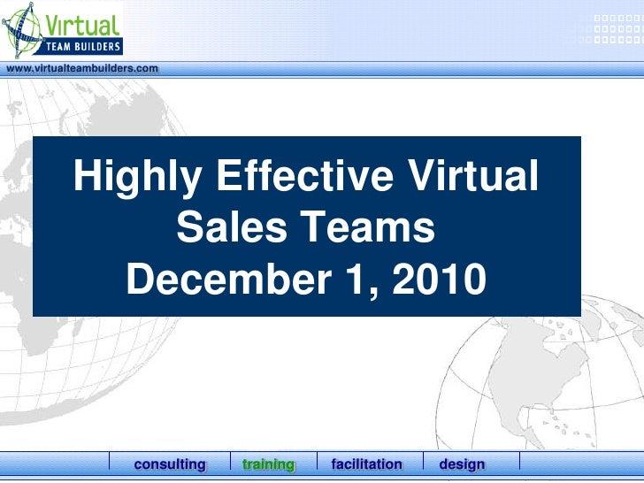 Highly Effective Virtual Sales TeamsDecember 1, 2010<br />