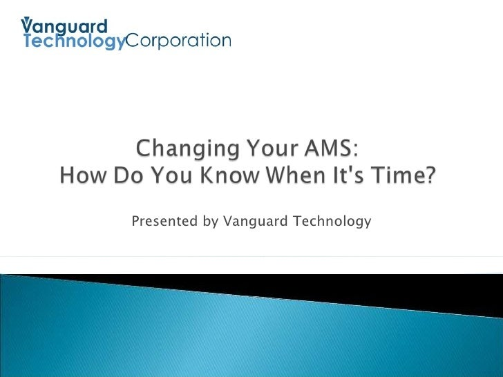 Presented by Vanguard Technology