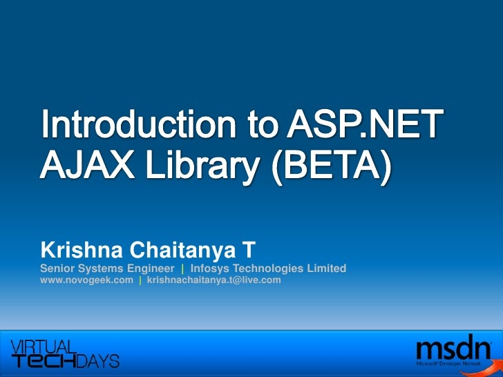 Introduction to ASP.NET AJAX Library (BETA)<br />Krishna Chaitanya T<br />Senior Systems Engineer  |  Infosys Technologies...