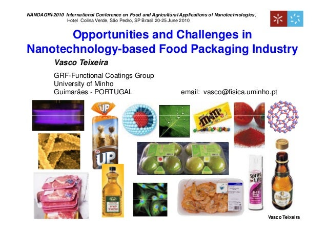 Opportunities and Challenges in Nanotechnology-based Food Packaging Industry, V Teixeira