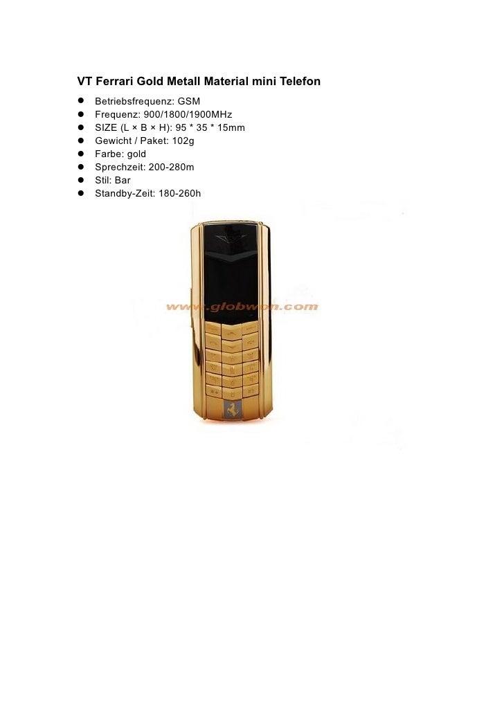 VT Ferrari Gold Metall Material mini Telefon Betriebsfrequenz: GSM Frequenz: 900/1800/1900MHz SIZE (L × B × H): 95 *...