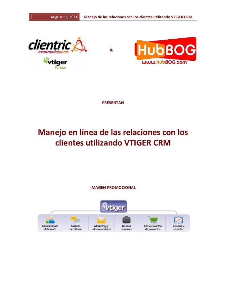 August 11, 2011   Manejo de las relaciones con los clientes utilizando VTIGER CRM                                    &    ...