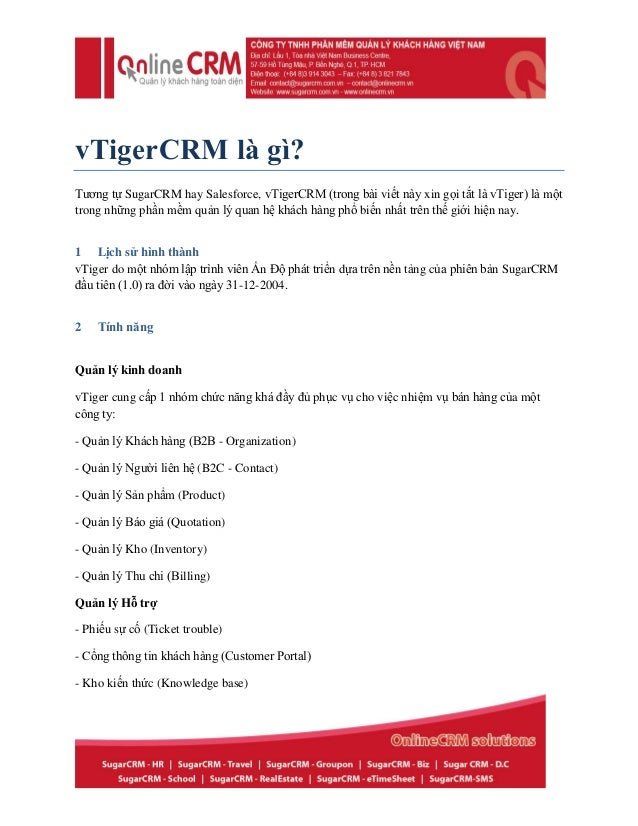 vTigerCRM là gì? Tương tự SugarCRM hay Salesforce, vTigerCRM (trong bài viết này xin gọi tắt là vTiger) là một trong những...