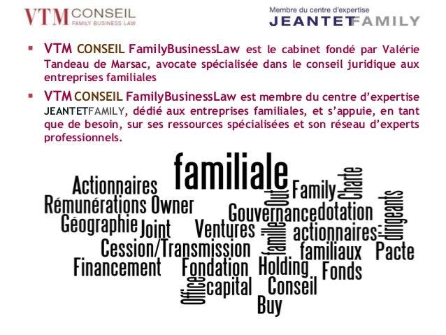  VTM CONSEIL FamilyBusinessLaw  est le cabinet fondé par Valérie Tandeau de Marsac, avocate spécialisée dans le conseil j...