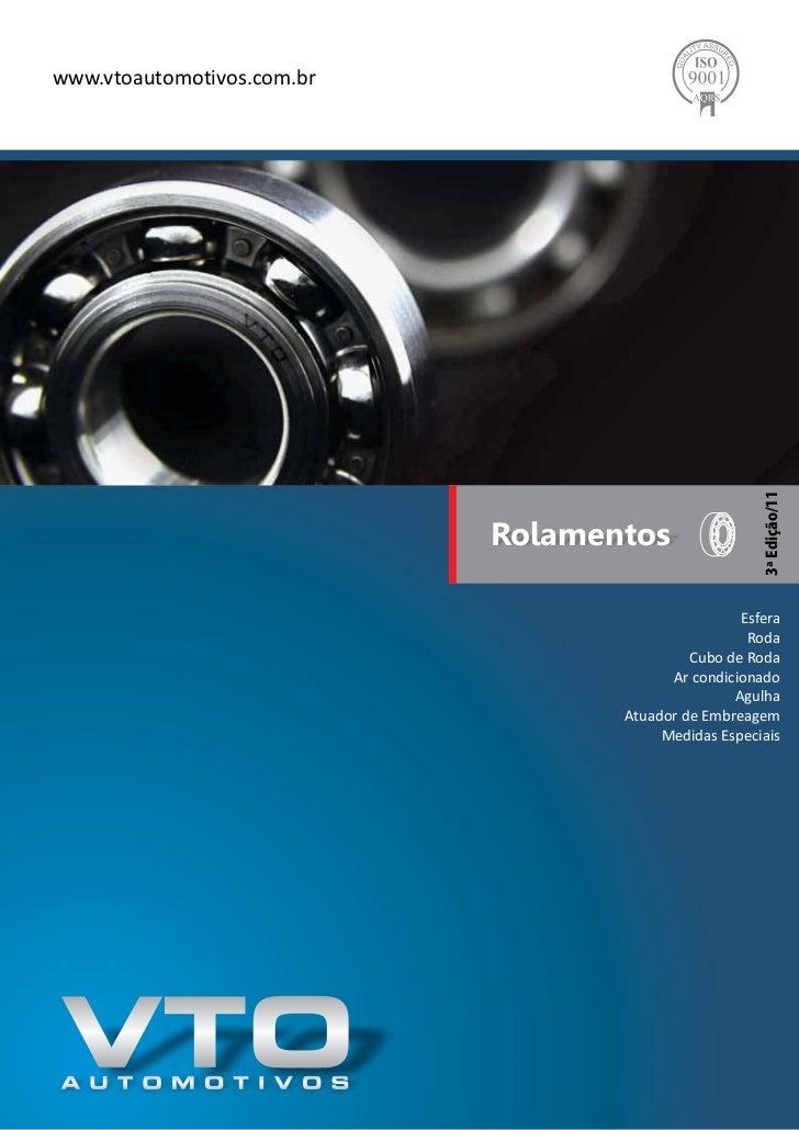 www.vtoautomotivos.com.br                                                      3ª Edição/11                            Rol...