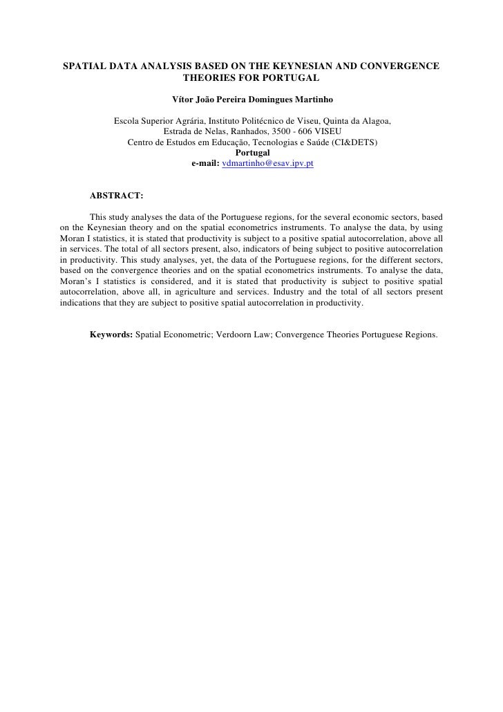 SPATIAL DATA ANALYSIS BASED ON THE KEYNESIAN AND CONVERGENCE                   THEORIES FOR PORTUGAL                      ...