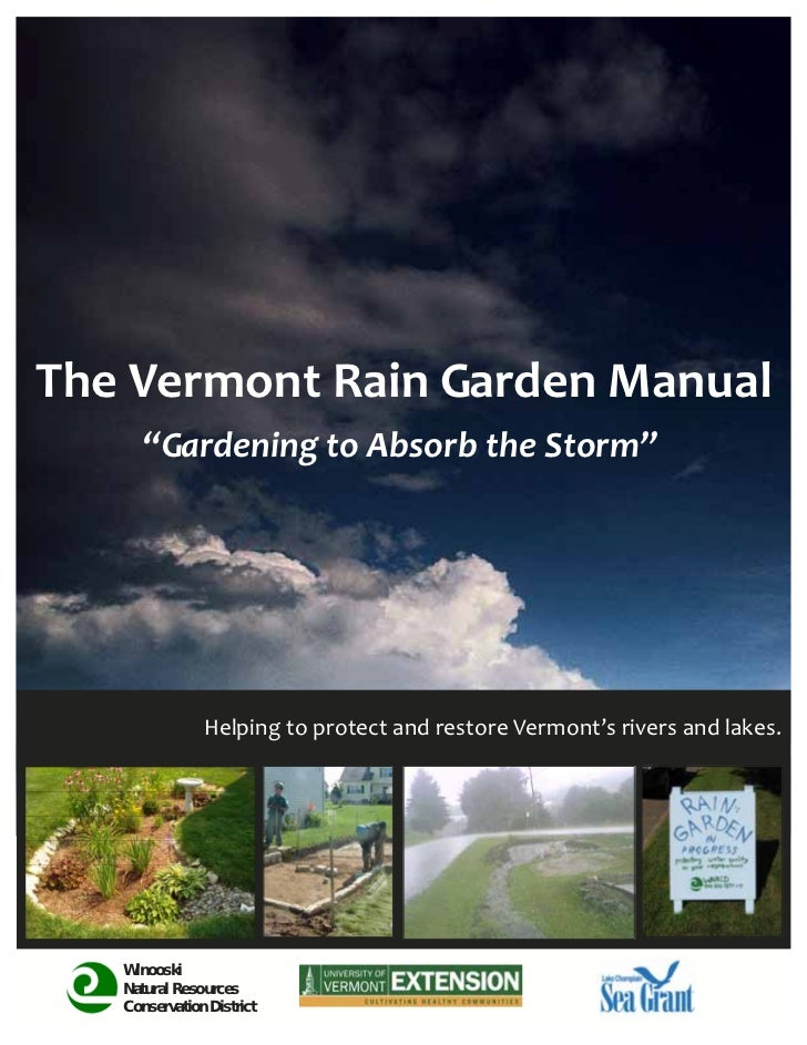 "The Vermont Rain Garden Manual       ""Gardening to Absorb the Storm""                Helping to protect and restore Vermont..."