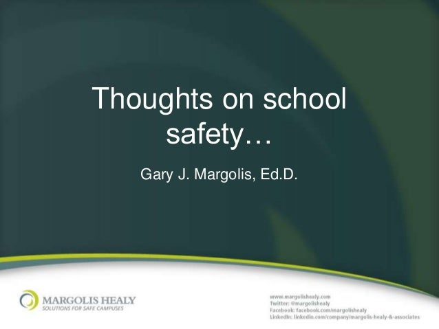 Thoughts on school safety… Gary J. Margolis, Ed.D.