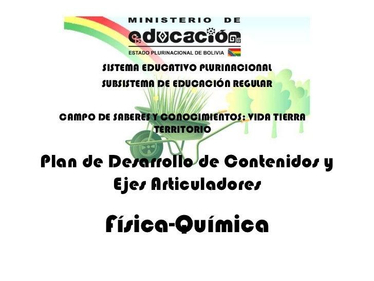 SISTEMA EDUCATIVO PLURINACIONAL         SUBSISTEMA DE EDUCACIÓN REGULAR  CAMPO DE SABERES Y CONOCIMIENTOS: VIDA TIERRA    ...