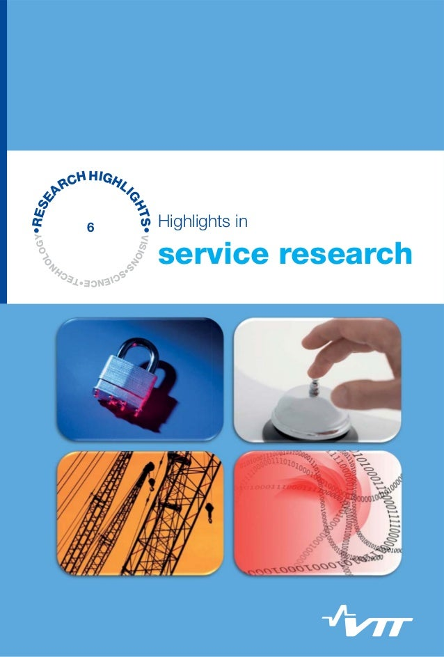 VISIONS •SCIENCE•TECH N OLOGY•RESE ARCHHIGHLI GHTS• Highlights in service research Services have rapidly become a central ...