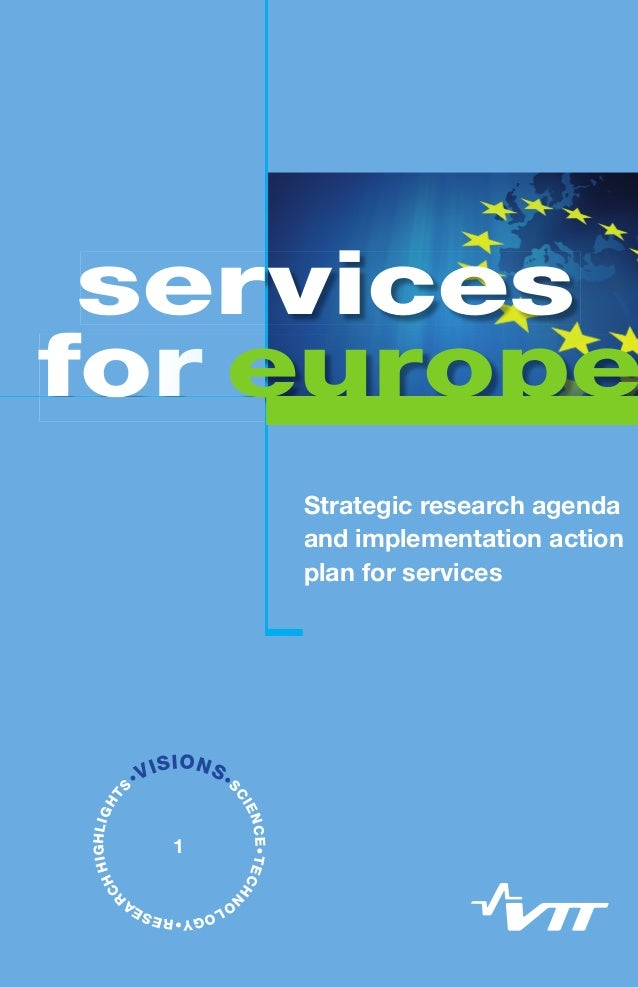 Services for Europe – Strategic research agenda and implementation action plan for services / 1 Etukansi Strategic researc...