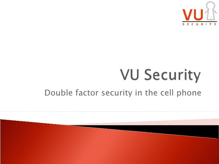 Double factor security in the cell phone
