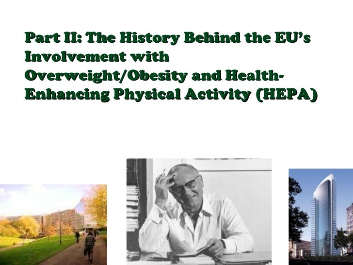 Part II: The History Behind the EU's Involvement with Overweight/Obesity and Health-Enhancing Physical Activity (HEPA)