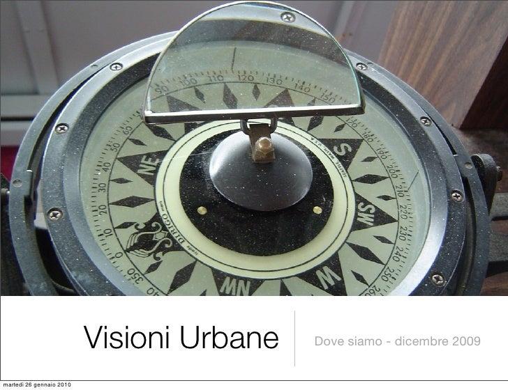 Visioni Urbane   Dove siamo - dicembre 2009   martedì 26 gennaio 2010