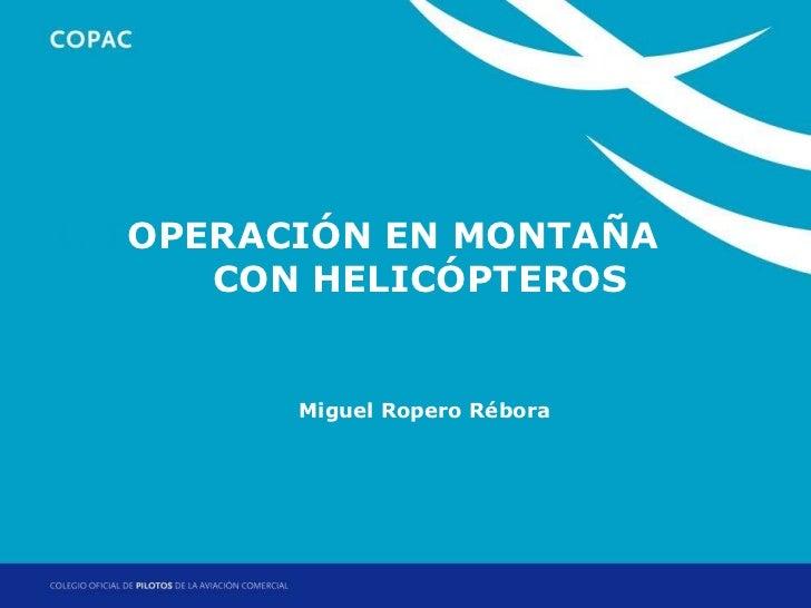 1. Título de sección MONTAÑA    OPERACIÓN EN         CON HELICÓPTEROS           Miguel Ropero Rébora                      ...