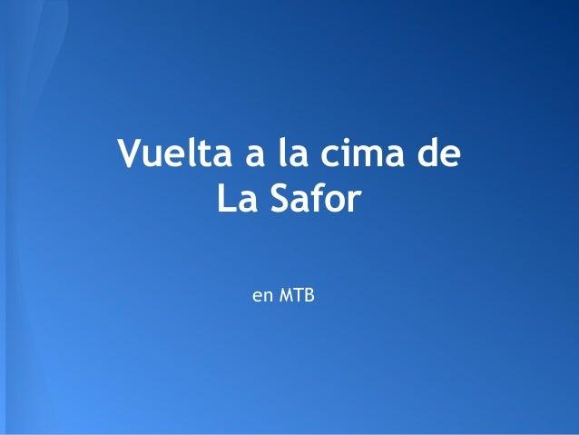 Vuelta a la cima deLa Saforen MTB