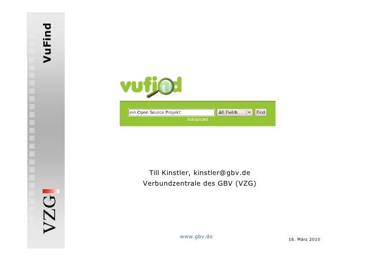 VuFind           Titel des Vortrages                Veranstaltung              Till Kinstler, kinstler@gbv.de           Ve...