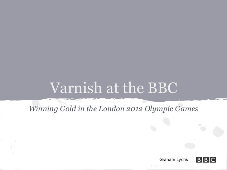 Varnish at the BBCWinning Gold in the London 2012 Olympic Games                                  Graham Lyons