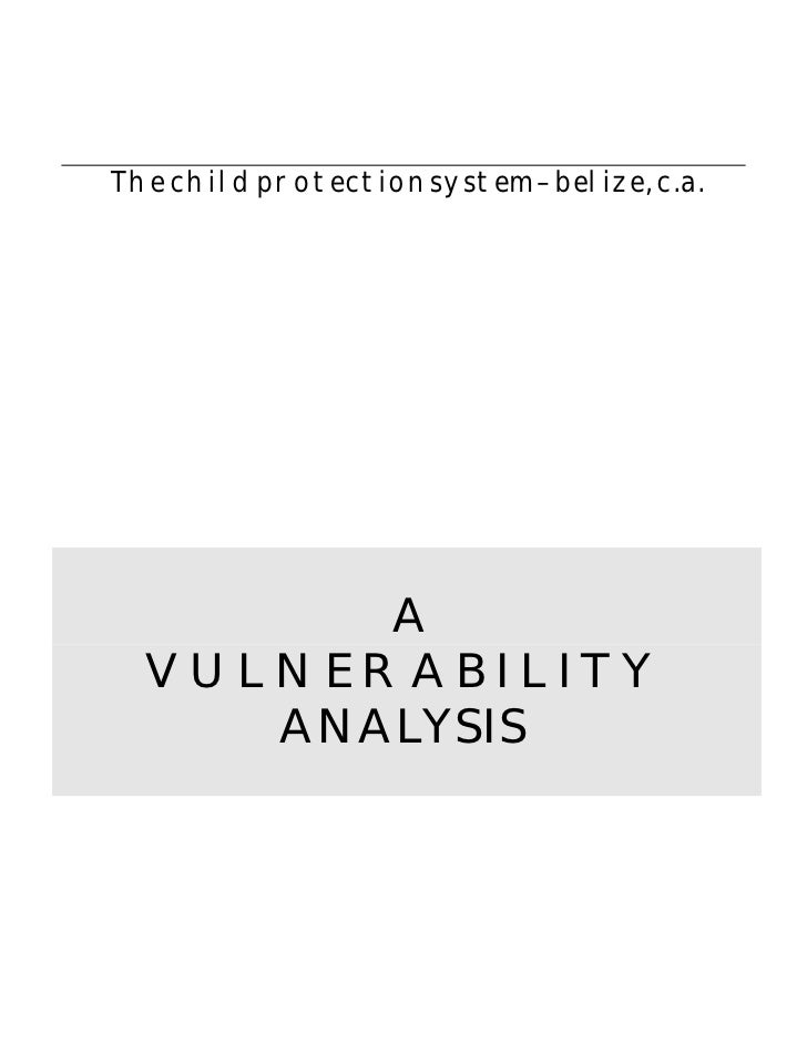 The child protection system – belize, c.a.        A  VULNERABILITY     ANALYS IS