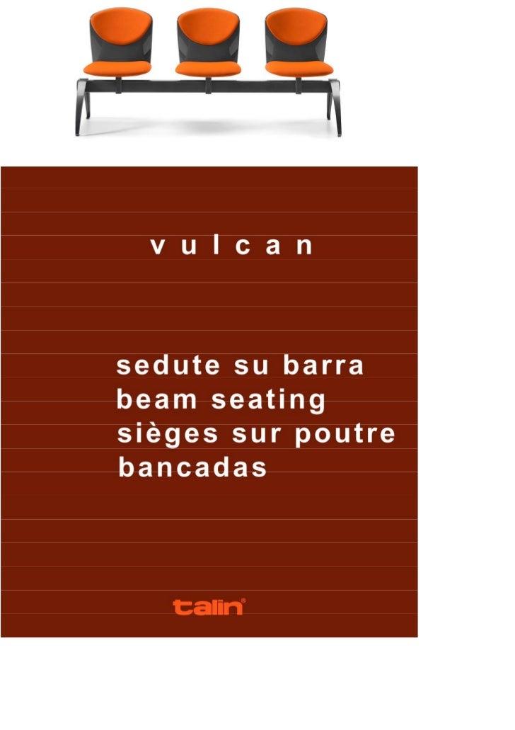 Per gli spazi destinati all'attesa, le sedute VULCAN su barra sono in grado di                                       assum...