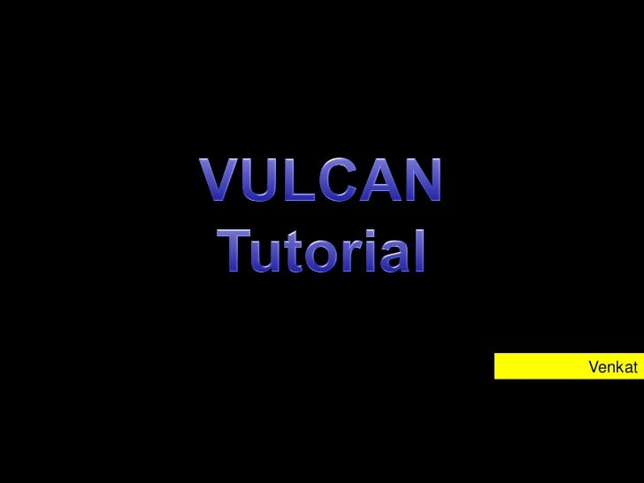 Vulcan tutorial 01