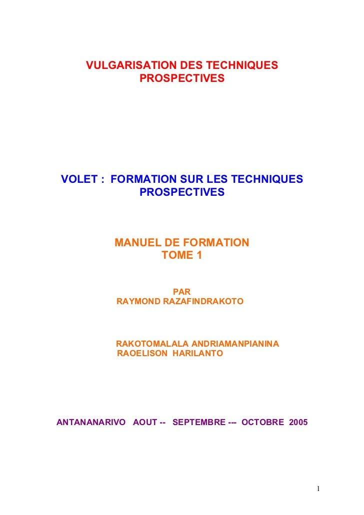 VULGARISATION DES TECHNIQUES             PROSPECTIVESVOLET : FORMATION SUR LES TECHNIQUES            PROSPECTIVES         ...