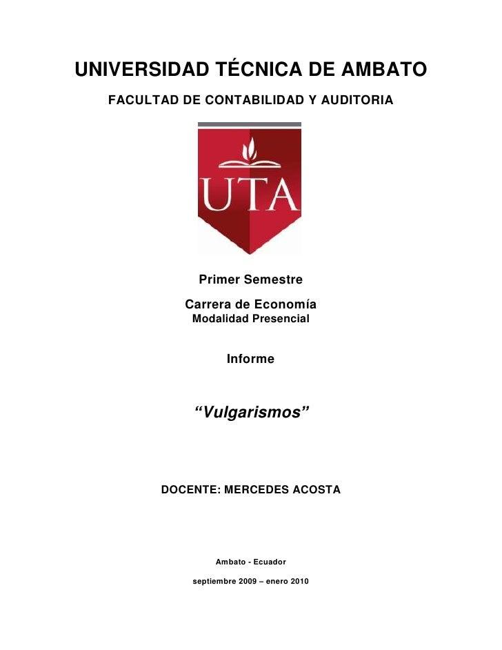 UNIVERSIDAD TÉCNICA DE AMBATO<br />FACULTAD DE CONTABILIDAD Y AUDITORIA<br />199463172623<br />Primer Semestre <br />Carre...